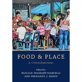 Food and Place - A Critical Exploration by Pascale Joassart-Marcelli -