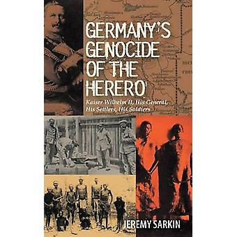 Germany's Genocide of the Herero - Kaiser Wilhelm II - His General - H