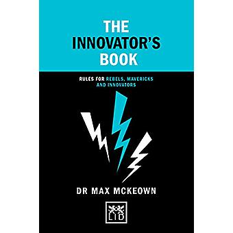 The Innovator's Book - Rules for rebels - mavericks and innovators by