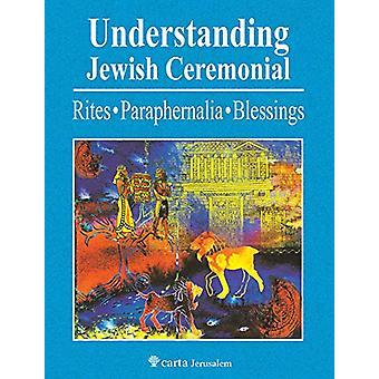 Understanding Jewish Ceremonial - Rites - Paraphernalia - Blessings by
