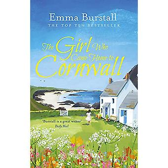 The Girl Who Came Home to Cornwall by Emma Burstall - 9781786698872 B