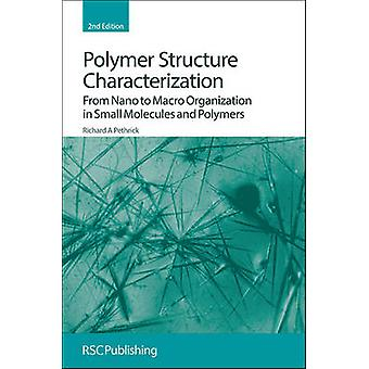 Polymer Structure Characterization - From Nano to Macro Organization i