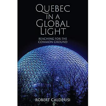 Quebec i et globalt lys: Nå til det fælles grundlag (Munk Series on Global Affairs)