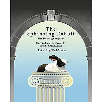 The Sphinxing Rabbit: Her Sovereign Majesty: The Story of the Life Regal and Free
