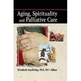 Aging - Spirituality and Palliative Care - 9780789033420 Book