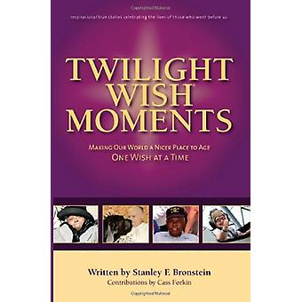 Twilight Wish Moments by Stanley Frank Bronstein - 9780982148075 Book