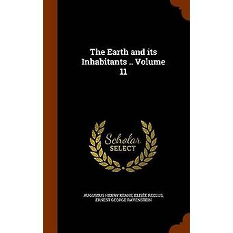 The Earth and Its Inhabitants .. Volume 11 by Augustus Henry Keane -