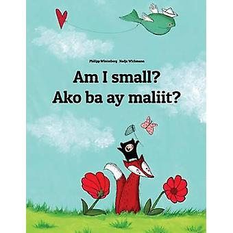 Am I Small? Ako Ba Ay Maliit? - Children's Picture Book English-Tagalo