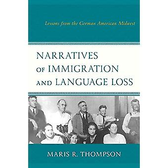 Narrazioni di immigrazione e perdita linguistica - Lezioni dal tedesco