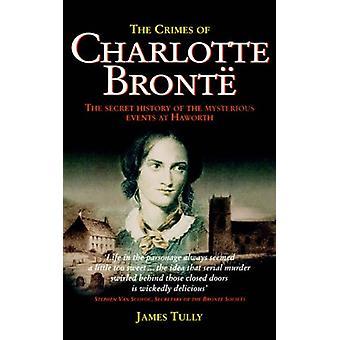 Charlotte Brontes brott - Den mystiskas hemliga historia
