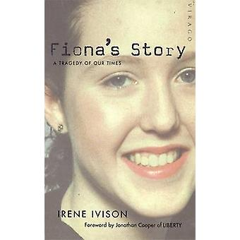 Fiona's Story - A Tragedy of Our Times by Irene Ivison - 9781860491993