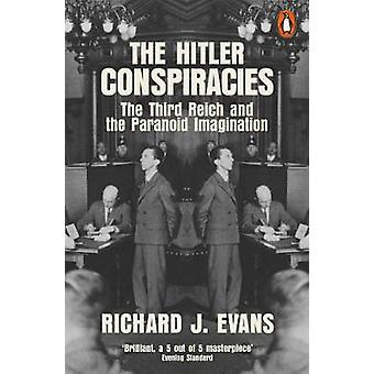 The Hitler Conspiracies The Third Reich and the Paranoid Imagination