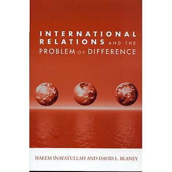 Internationella relationer och problemet med skillnaden genom Naeem Inayatullah & David L Blaney