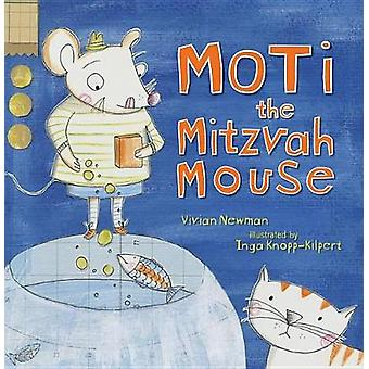 Moti the Mitzvah Mouse by Vivian Newman