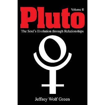 Pluto The Souls Evolution Through Relationships Volume 2 by Green & Jeffrey Wolf