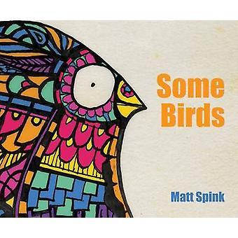 Sommige vogels door Matt Spink