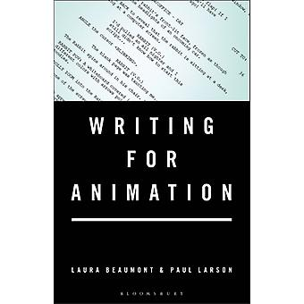 Writing for Animation by Laura Beaumont & Paul Larson