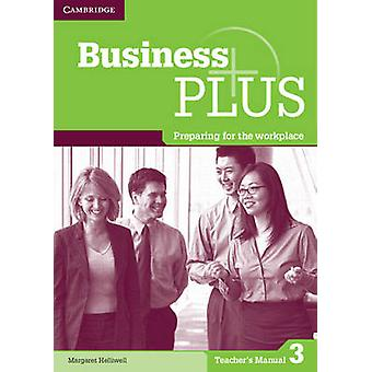 Business Plus Level 3 Teachers Manual  Preparing for the Workplace by Margaret Helliwell