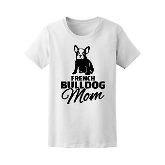 Fransk Bulldog mor dyr kjærlighet Tee kvinner-bilde av Shutterstock