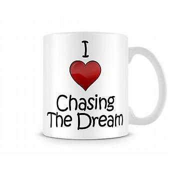 Ik hou van het achtervolgen van de droom bedrukte mok