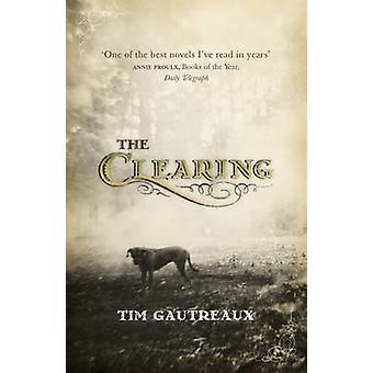 Das Clearing von Tim Gautreaux - 9780340828908 Buch