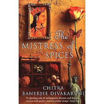The Mistress of Spices by Chitra Banerjee Divakaruni - 9780552996709