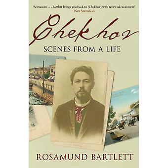Chekhov - Scenes from a Life by Rosamund Bartlett - 9780743230759 Book