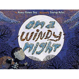 On a Windy Night by Nancy Raines Day - George E. Bates - 978081093900