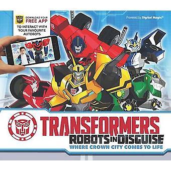 Transformers robot in Disguise - dove Coronopoli prende vita da Ca