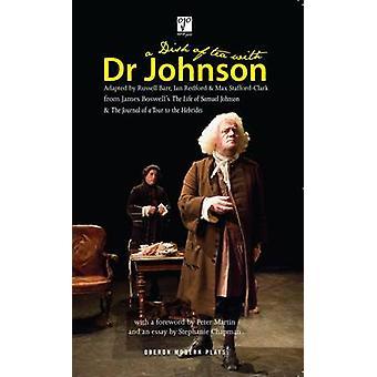 Eine Schale Tee mit Dr. Samuel Johnson von James Boswell - Russell Barr - Ian R