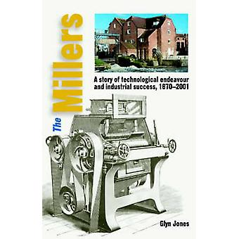 The Millers - A Story of Technological Endeavour and Industrial Succes