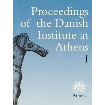 Proceedings of the Danish Institute at Athens - v. 1 by Soren Dietz -