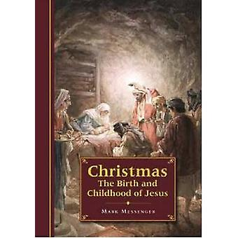 Christmas - The Birth and Childhood of Jesus by Mark Messenger - 97818