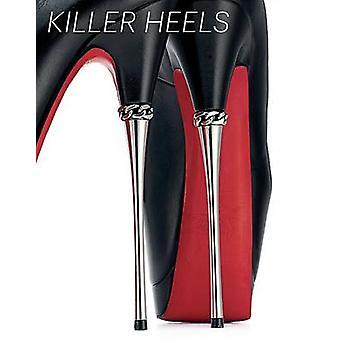 Talons de tueuses - l'Art de la chaussure à talons par Lisa Small - 9783791
