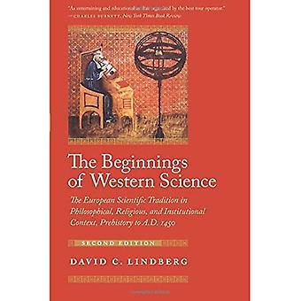 Begyndelsen af vestlige videnskab: den europæiske videnskabelige Tradition i filosofiske, religiøse og institutionelle rammer, oldtid til AD 1450