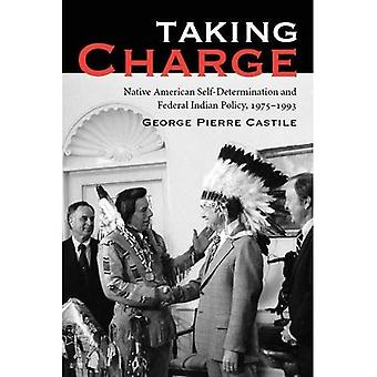 Taking Charge: Native American Self-Determination and Federal Indian Policy, 1975-1993