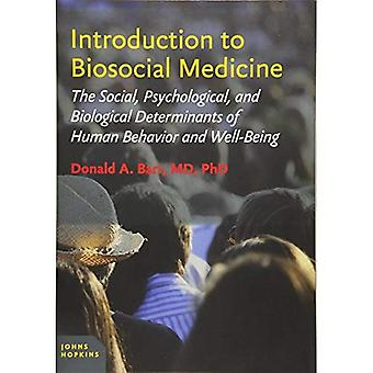 Introduction to Biosocial Medicine: The Social, Psychological, and Biological Determinants of Human Behavior and...