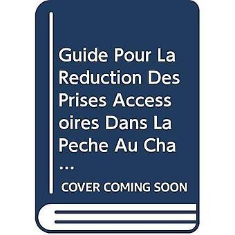 Guide Pour La Reduction Des Prises Accessoires Dans La Peche Au Chalut Des Crevettes Tropicales