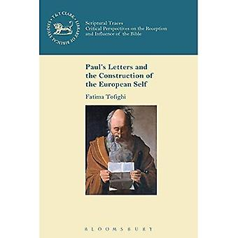 Paul's Letters and the Construction of the European Self (Scriptural Traces)