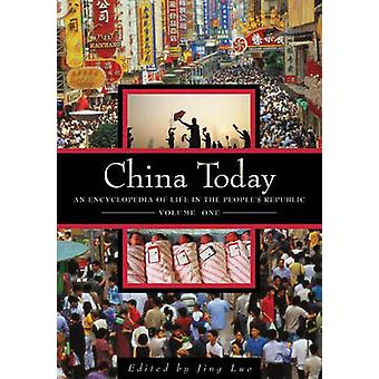China Today An Encyclopedia of Life in the Peoples Republic by Luo & Jing