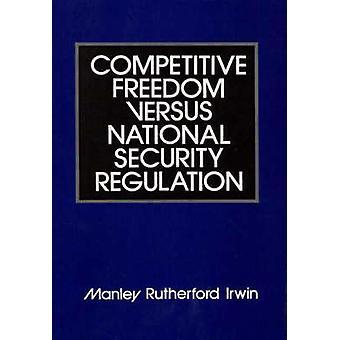 Liberté concurrentielle par rapport à la réglementation de la sécurité nationale par Irwin & Manley Rutherford
