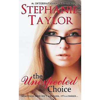 The Unexpected Choice by Taylor & Stephanie