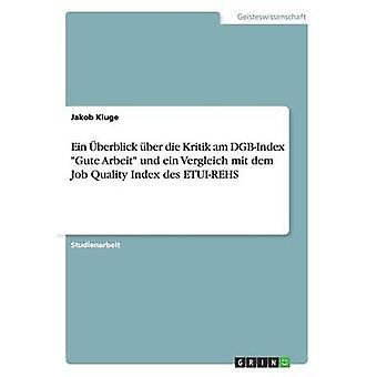 Ein berblick ber die Kritik am DGBIndex Gute Arbeit und ein Vergleich mit dem Job Quality Index des ETUIREHS by Kluge & Jakob