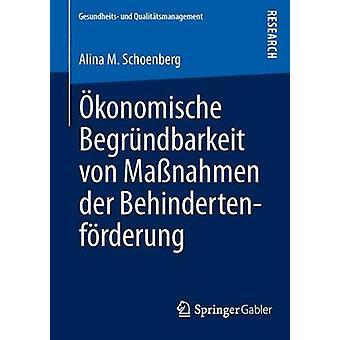 Okonomische Begrundbarkeit Von Massnahmen Der Behindertenforderung by Schoenberg & Alina M.