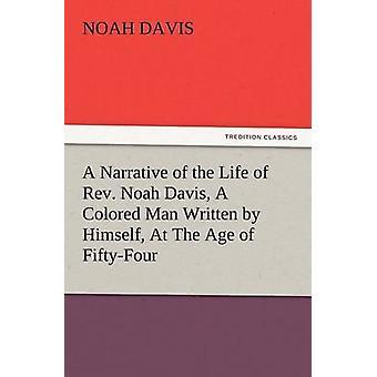 سرد لحياة القس نوح ديفيز رجل ملونة كتبها بنفسه في سن فيفتيفور قبل ديفيس & نوح