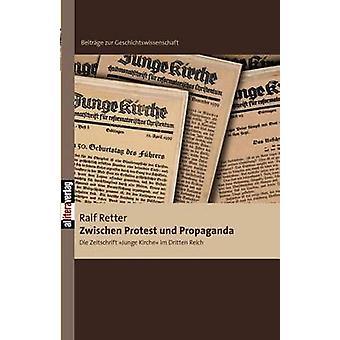 Zwischen Protest und Propaganda by Retter & Ralf