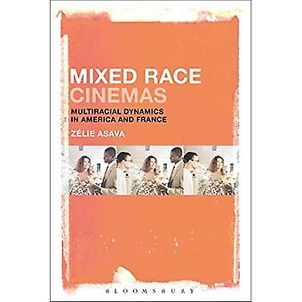 Mixed Race Cinemas: Multiracial Dynamics in America and France