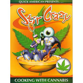 Stir Crazy - Cooking with Cannabis by Quick American - Liz McBeth - 97