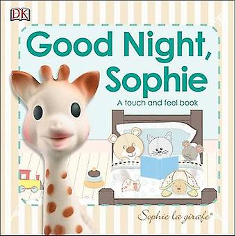 Sophie La Girafe - Good Night - Sophie - A Touch and Feel Book by DK -