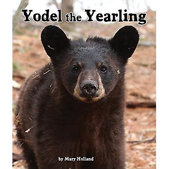 Yodel the Yearling by Mary Holland - 9781607184591 Book